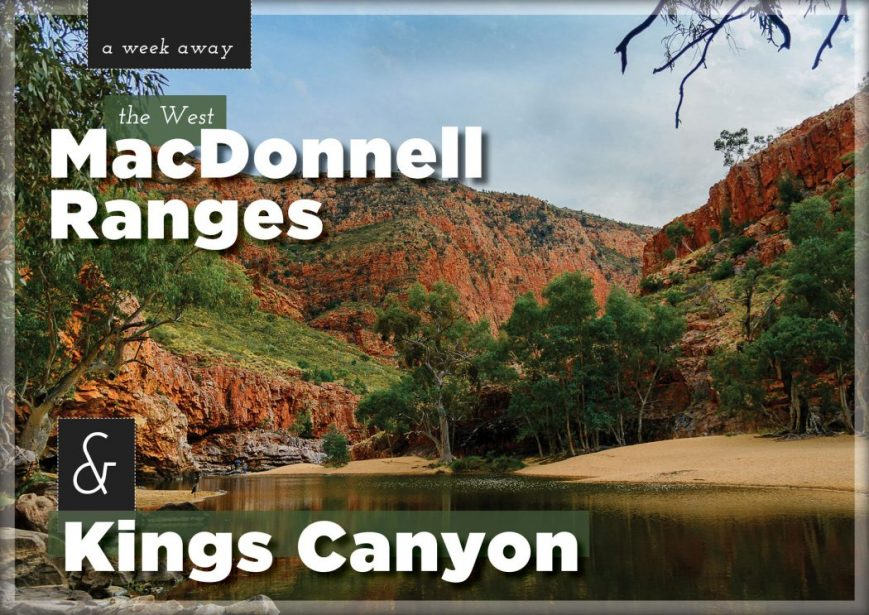 TRAVEL-A-week-away-West-Macdonnell-Ranges-1050x743