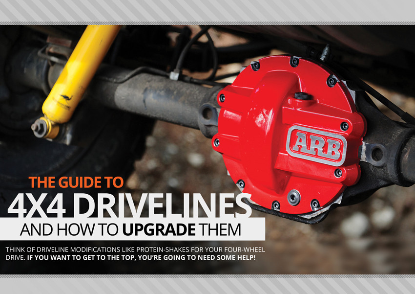 The Guide To 4x4 Drivelines And How To Upgrade Them