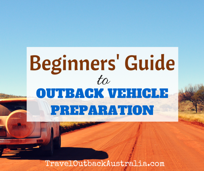 Beginner's Guide To Outback Vehicle Preparation - CLUB 4X4