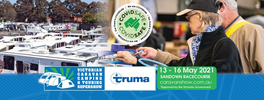 The 2021 Victorian Caravan, Camping & Touring Supershow receives Victorian government tick of approval