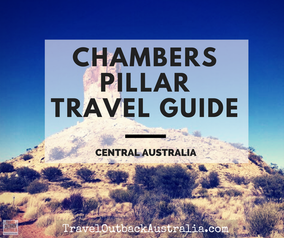 Chambers Pillar - A complete travel guide